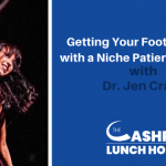 Getting Your Foot in the Door with a Niche Patient Population with Dr. Jen Crane