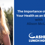 The Importance of Prioritizing Your Health as an Entrepreneur with Alison McLean