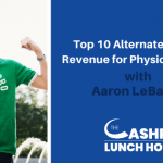Top 10 Alternate Streams of Revenue for Physical Therapists
