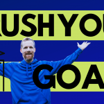 What to Do to Crush Your Goals in 2020