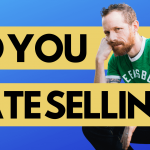 Do You Own a Business and Hate Selling?