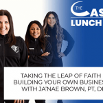 Taking The Leap Of Faith In Building Your Own Business With Ja'nae Brown, PT, DPT