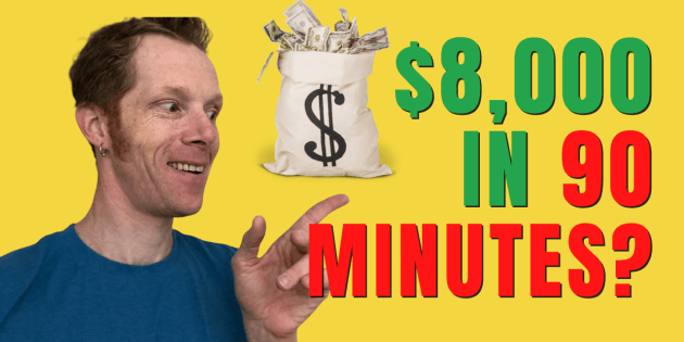 $8,000 in 90 minutes, man pointing at money